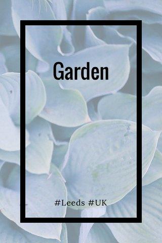 Garden #Leeds #UK