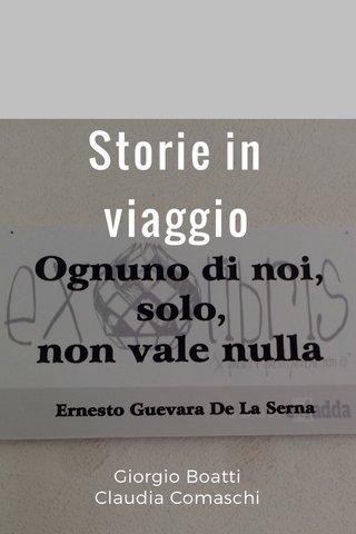 Storie in viaggio Giorgio Boatti Claudia Comaschi