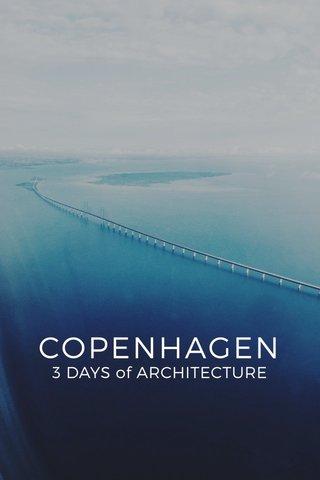 COPENHAGEN 3 DAYS of ARCHITECTURE