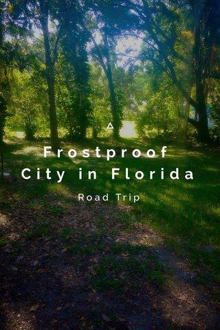 Frostproof City in Florida Road Trip