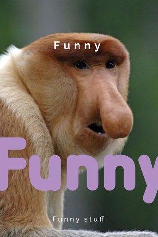 Funny Funny stuff
