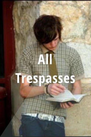 All Trespasses