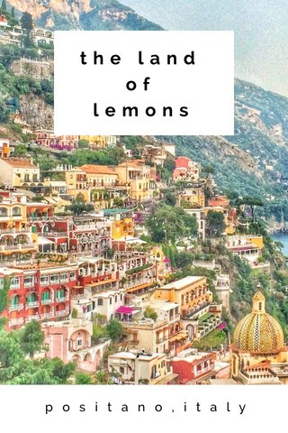 the land of lemons positano,italy