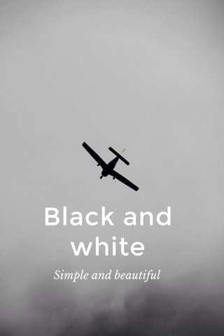 Black and white Simple and beautiful