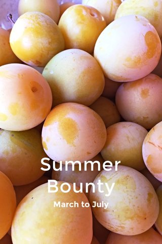 Summer Bounty March to July