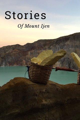 Stories Of Mount Ijen