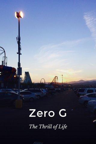 Zero G The Thrill of Life