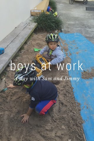 boys at work A day with Sam and Jimmy