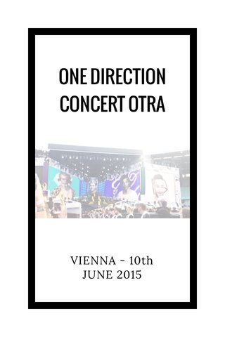ONE DIRECTION CONCERT OTRA VIENNA - 10th JUNE 2015