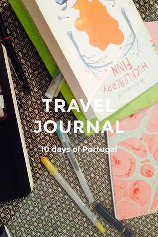 TRAVEL JOURNAL 10 days of Portugal