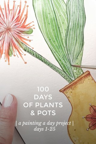 100 DAYS OF PLANTS & POTS | a painting a day project | days 1-25