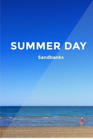 SUMMER DAY Sandbanks