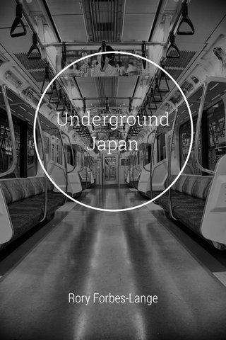 Underground Japan Rory Forbes-Lange