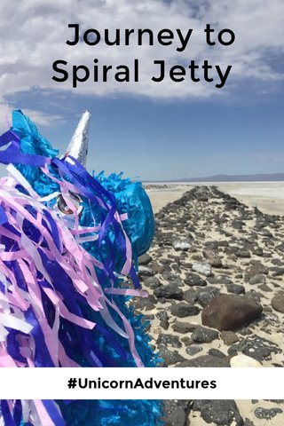 Journey to Spiral Jetty #UnicornAdventures