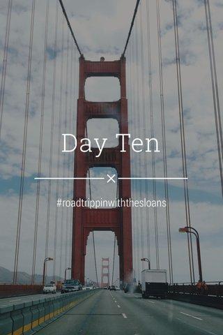 Day Ten #roadtrippinwiththesloans
