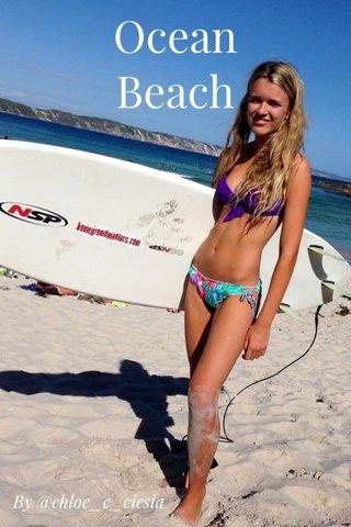 Ocean Beach By @chloe_c_ciesla
