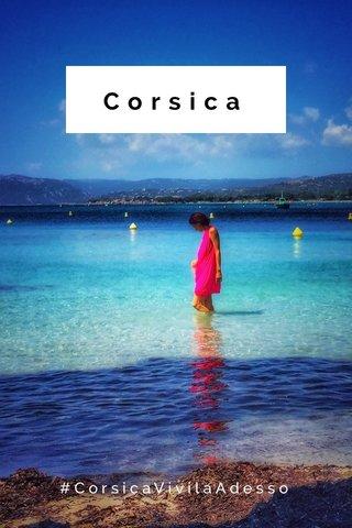 Corsica #CorsicaVivilaAdesso
