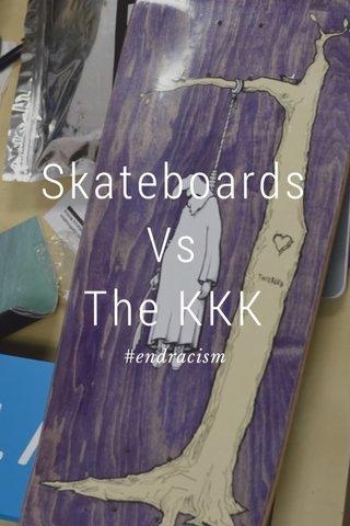 Skateboards Vs The KKK #endracism