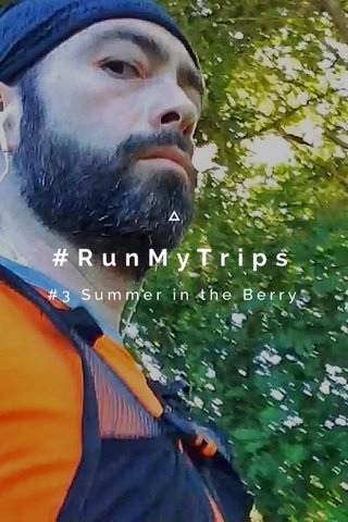 #RunMyTrips #3 Summer in the Berry