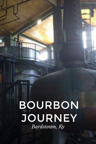 BOURBON JOURNEY Bardstown, Ky