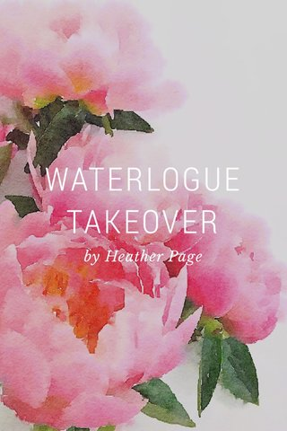 WATERLOGUE TAKEOVER by Heather Page