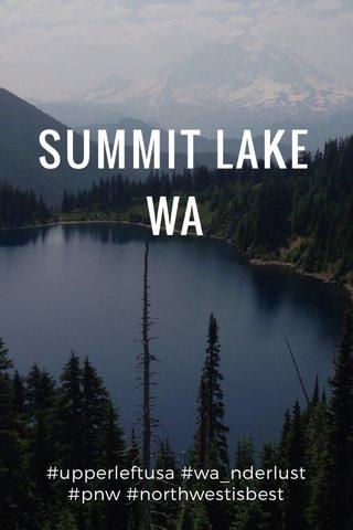 SUMMIT LAKE WA #upperleftusa #wa_nderlust #pnw #northwestisbest