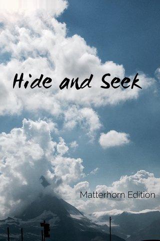 Hide and Seek Matterhorn Edition