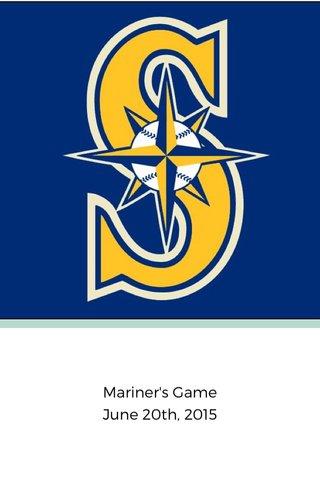 Mariner's Game June 20th, 2015