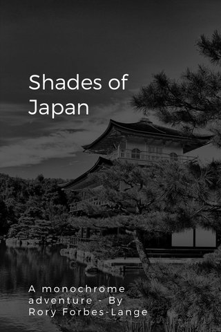 Shades of Japan A monochrome adventure - By Rory Forbes-Lange