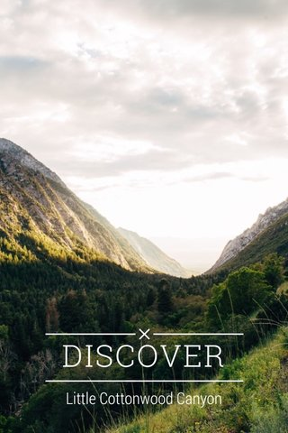 DISCOVER Little Cottonwood Canyon