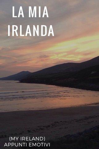 LA MIA IRLANDA (MY IRELAND) APPUNTI EMOTIVI
