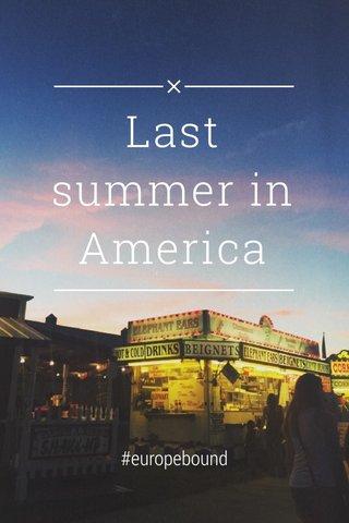 Last summer in America #europebound