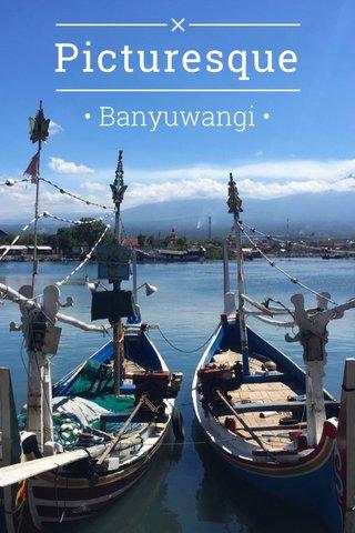 Picturesque • Banyuwangi •
