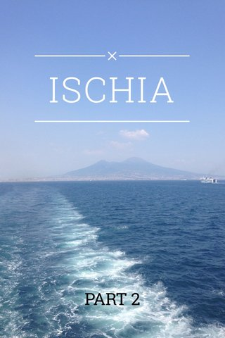 ISCHIA PART 2