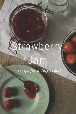 Strawberry Jam - recipe for a July ritual