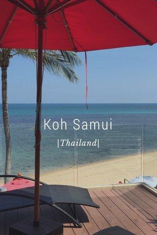Koh Samui |Thailand|