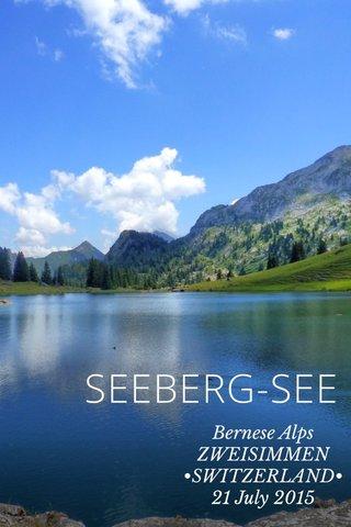 SEEBERG-SEE Bernese Alps ZWEISIMMEN •SWITZERLAND• 21 July 2015