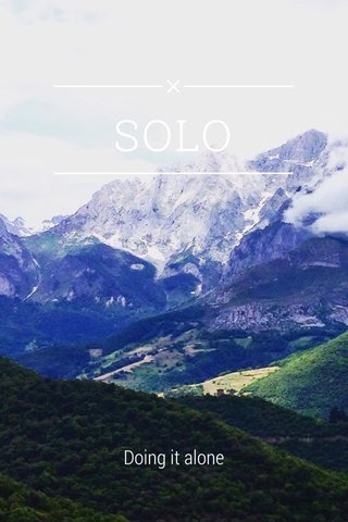 SOLO Doing it alone