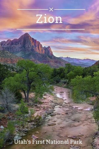 Zion Utah's First National Park