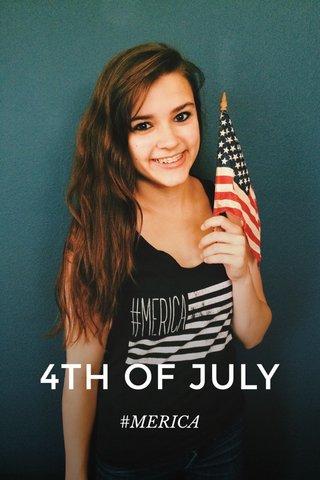4TH OF JULY #MERICA