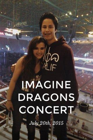 IMAGINE DRAGONS CONCERT July 20th, 2015