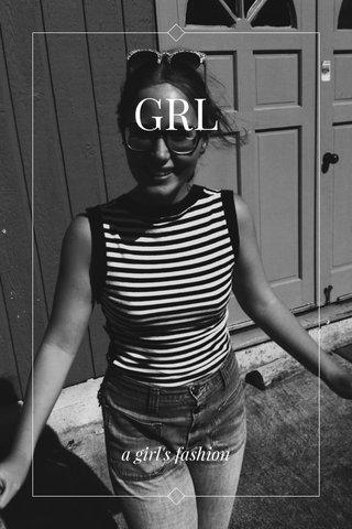 GRL a girl's fashion