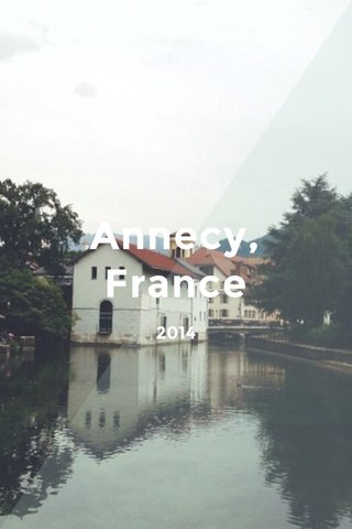 Annecy, France 2014