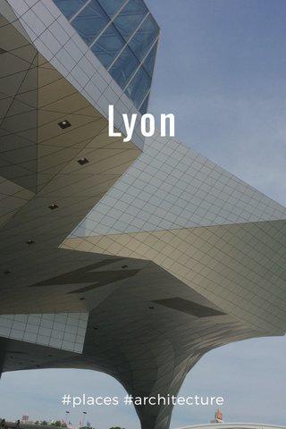 Lyon #places #architecture