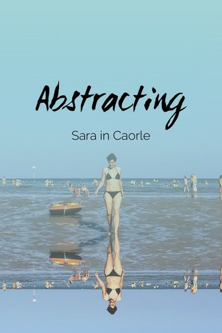 Abstracting Sara in Caorle