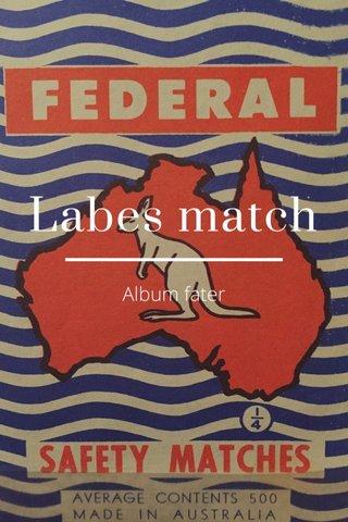 Labes match Album fater