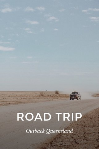ROAD TRIP Outback Queensland