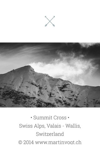 • Summit Cross • Swiss Alps, Valais - Wallis, Switzerland © 2014 www.martinvogt.ch