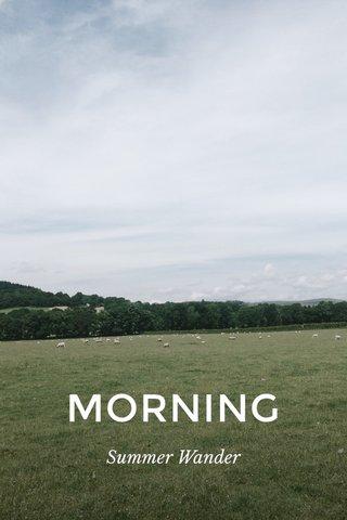 MORNING Summer Wander