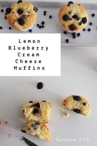 Lemon Blueberry Cream Cheese Muffins Tatiana TCK